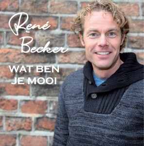 Rene Becker- Wat ben je mooi